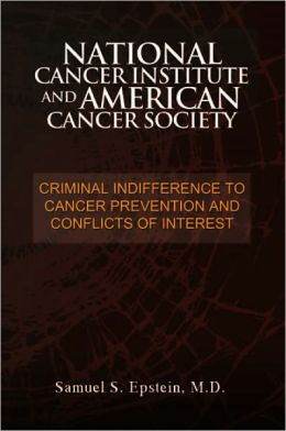 NATIONAL CANCER INSTITUTE and AMERICAN CANCER SOCIETY: Criminal Indifference to Cancer Prevention and Conflicts of Interest
