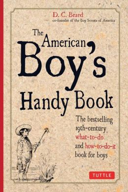 The American Boy's Handy Book