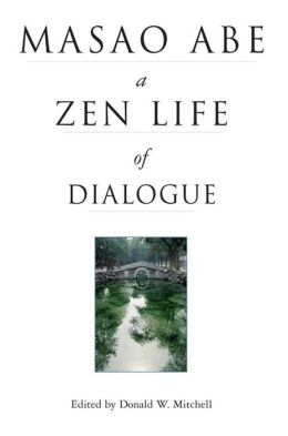 Masao Abe a Zen Life of Dialogue