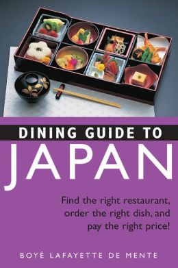 Dining Guide to Japan: Find the right restaurant, order the right dish, and pay the right price!