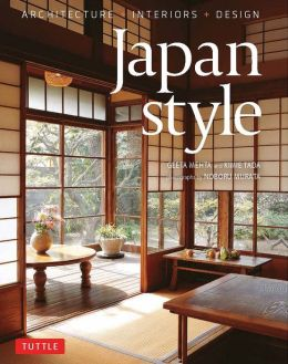 Japan Style: Architecture + Interiors + Design