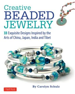 Creative Beaded Jewelry: 33 Exquisite Designs Inspired by the Arts of China, Japan, India and Tibet96