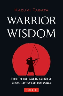 Warrior Wisdom: (Analysis of Sun Tzu's the Art of War, Shokatsu Komei's the Tactics, and More)