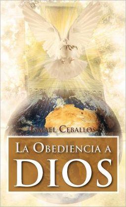 La Obediencia a Dios: Traspasa Toda Cultura y Toda Tradicion de La Mente Humana