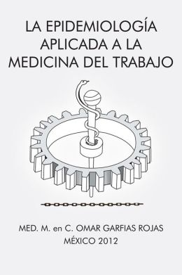 La epidemiología aplicada a la medicina del trabajo