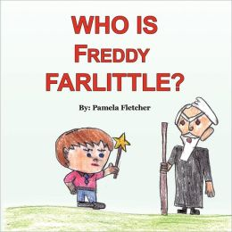 Who Is Freddy Farlittle?