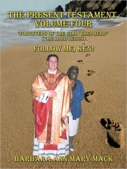 The Present Testament Volume Four Footsteps Of The Good Shepherd (The Lord Jesus)
