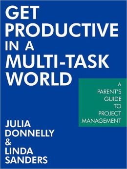 Get Productive In A Multi-Task World