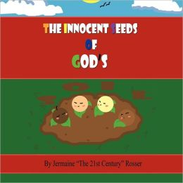 The Innocent Seed Of God's Soil