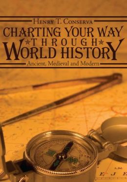 CHARTING YOUR WAY THROUGH WORLD HISTORY: Ancient, Medieval and Modern