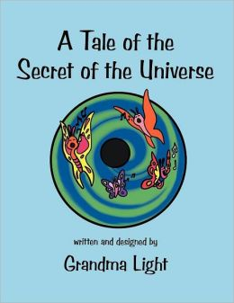 A Tale of the Secret of the Universe