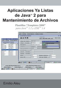 Aplicaciones Ya Listas de Java 2 para Mantenimiento de Archivos: Plantillas