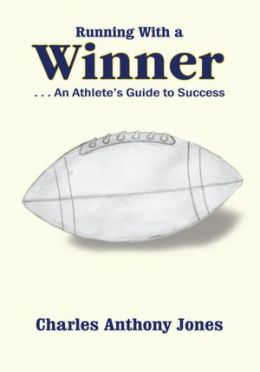 Running With a Winner: . . . An Athlete's Guide to Success