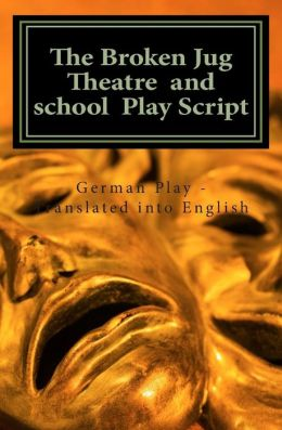 The Broken Jug Theatre and school Play Script