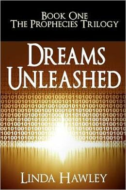 Dreams Unleashed: Book 1, the Prophecies Trilogy