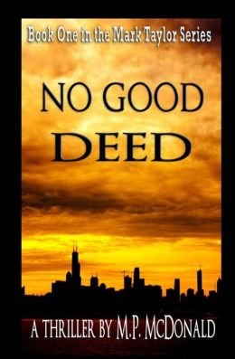 No Good Deed: Book One in the Mark Taylor Series
