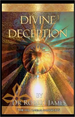 Divine Deception: The Will Traveller Chronicals