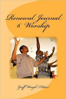 Renewal Journal 6: Worship