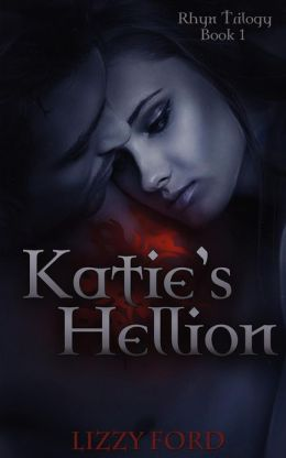 Katie's Hellion: Rhyn Trilogy, Book One