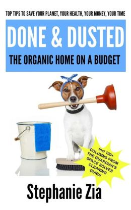 Done and Dusted - The Organic Home on a Budget