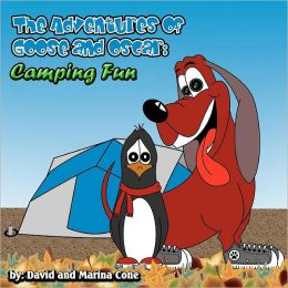 The Adventures of Goose and Oscar: Camping Fun: Camping Fun with Goose and Oscar