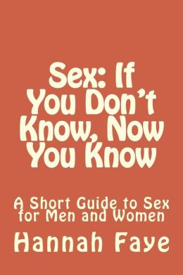 Sex: If You Don't Know, Now You Know