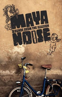 Maya Noise: Sounds from the Illusion
