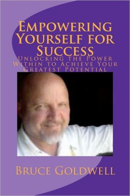 Empowering Yourself for Success: Unlocking the Power Within to Achieve Your Greatest Potential