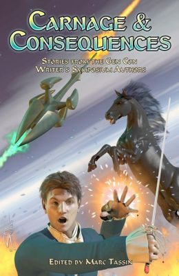 Carnage and Consequences: Stories from the Gen con Writer's Symposium Authors