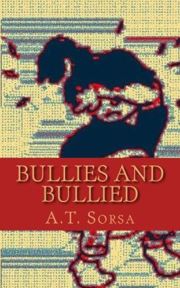 Bullies and Bullied: A Quick Help Book for Kids