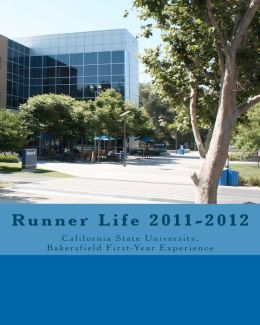 Runner Life 2011-2012: California State University, Bakersfield First-Year Experience