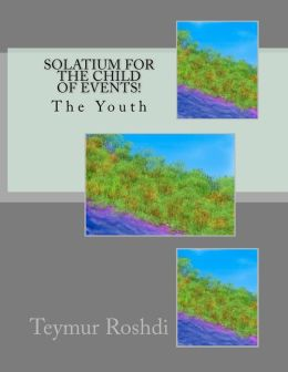 Solatium for the Child of Events!: The Youth