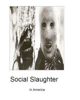 Social Slaughter in America
