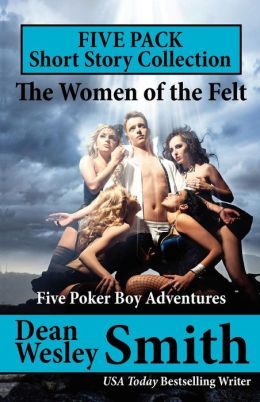 The Women of the Felt: A Poker Boy Collection