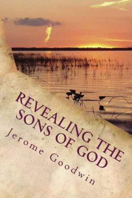 Revealing the Sons of God: The Bible Story of Joseph Fulfilled in Modern Times
