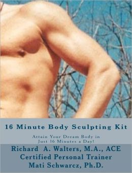 16 Minute Body Sculpting Kit: Attain Your Dream Body in Just 16 Minutes a Day