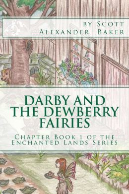 Darby and the Dewberry Fairies: Introduction to the Enchanted Lands Series