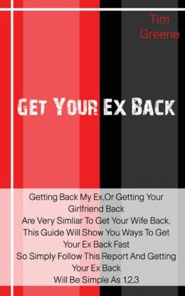 Get Your Ex Back: Getting Back My Ex,or Getting Your Girlfriend Back Is Very Similar to Get Your Wife Back, This Guide Will Show You Ways to Get Your Ex Back Fast So Simply Follow This Report and Getting Your Ex Back Will Be Simple As 1,2,3