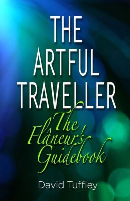 The Artful Traveller: The Flâneur's Guidebook