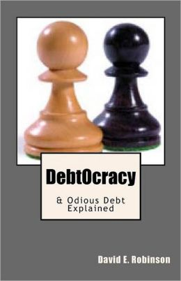 Debtocracy: And Odious Debt Explained