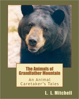 The Animals of Grandfather Mountain: An Animal Caretaker's Tales