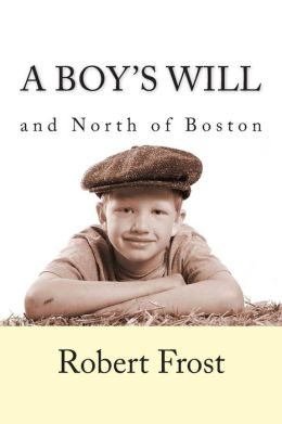 A Boy's Will / North of Boston