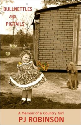 Bullnettles and Pigtails: A Memoir of a Country Girl