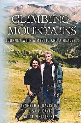 Climbing Mountains: Journey with a Mystic and a Healer
