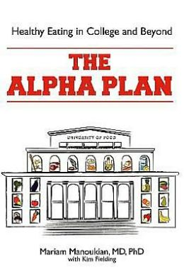 The Alpha Plan: Healthy Eating and Living in College and Beyond