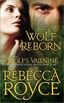 Wolf Reborn: the Westervelt Wolves Book 3 (with Wolf's Valentine)