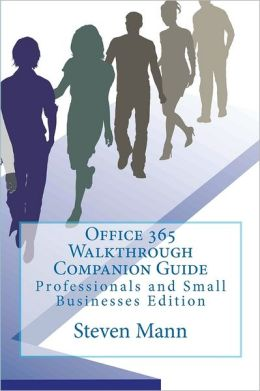 Office 365 Walkthrough Companion Guide: Professionals and Small Businesses Edition