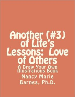 Another (#3) of Life's Lessons: Love of Others: A Draw Your Own Illustrations Book