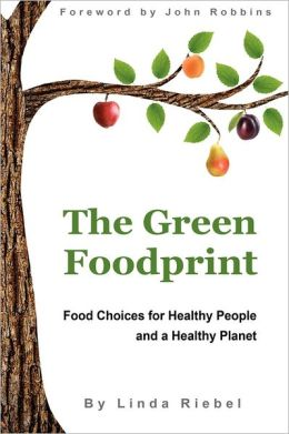 The Green Foodprint: Food Choices for Healthy People and a Healthy Planet