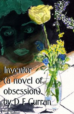 Inventor (a novel of Obsession)